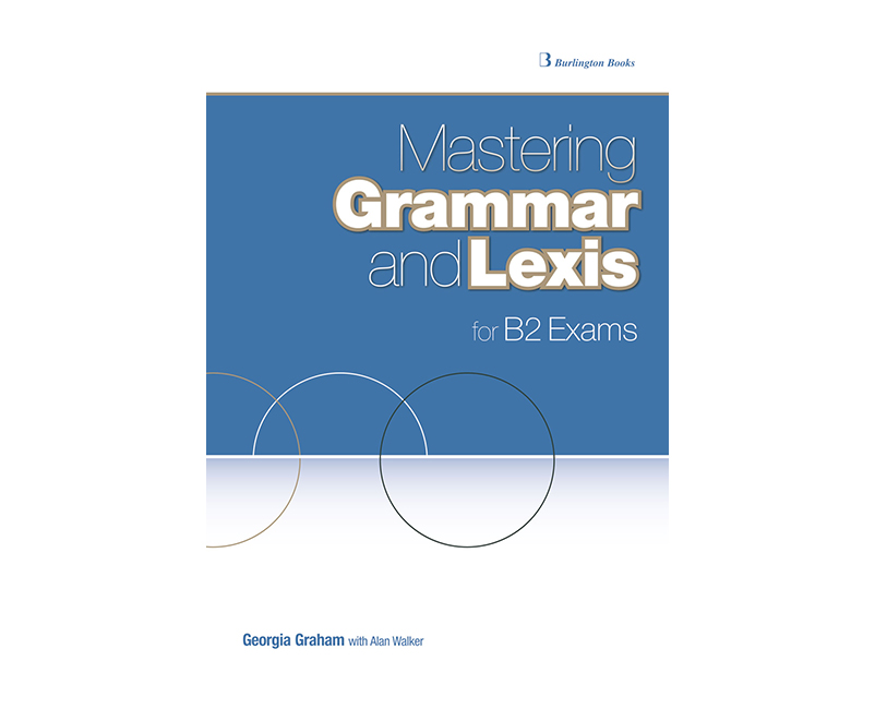 Mastering Grammar and Lexis B2 exams